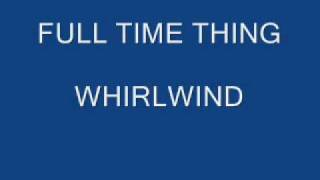 WHIRLWIND - FULL TIME THING