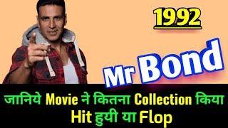 Akshay Kumar Mr BOND 1992 Bollywood Movie LifeTime WorldWide Box Office Collection