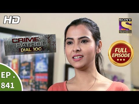Crime Patrol Dial 100 - Ep 841 - Full Episode - 13th August, 2018