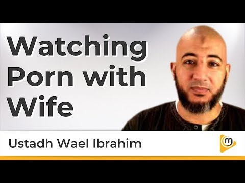 Watching Porn With Wife - Wael Ibrahim
