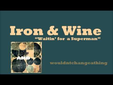 """""""Waitin' on a Superman"""" - Iron & Wine - LYRICS/HD/HQ"""