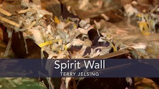 Terry Jelsing builds a Spirit Wall