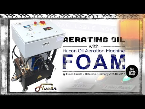 Aerating oil with FOAM (flucon GmbH)