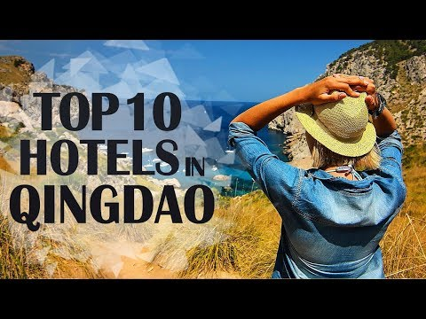 Best Hotels and Resorts in Qingdao, China