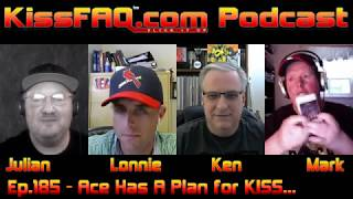KissFAQ Podcast Ep.185 - Ace has a Plan for KISS...