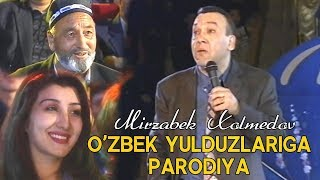 Mirzabek Xolmedov - O'zbek yulduzlariga parodiya