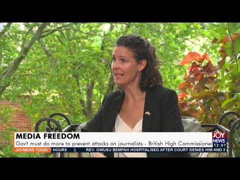 Media Freedom: Gov't must do more to prevent attacks on journalists – British High Comm. (14-9-21)
