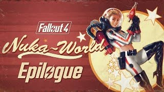 FALLOUT 4 Nuka-World Epilogue