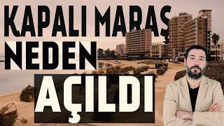 Kıbrıs'ta Maraş'ın Açılması Ne Anlama Geliyor?