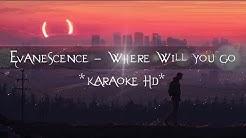 Evanescence - Where Will You Go (Karaoke HD) Instrumental
