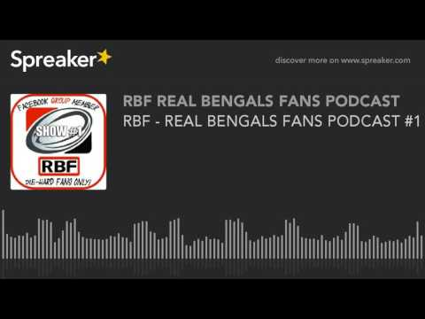 RBF - REAL BENGALS FANS PODCAST #1 - Bengals Offseason