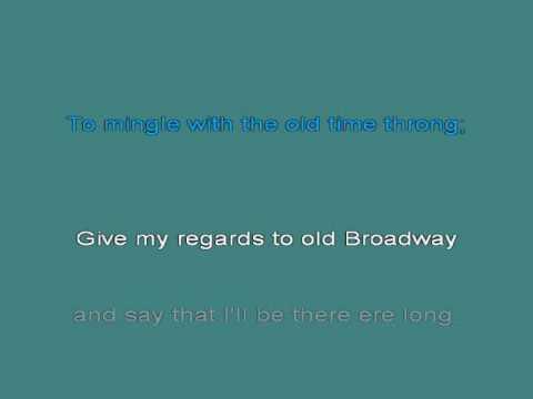 Give My Regards To Broadway [karaoke]