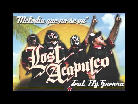 'Melodía que no se va' Lost Acapulco ft. Ely Guerra