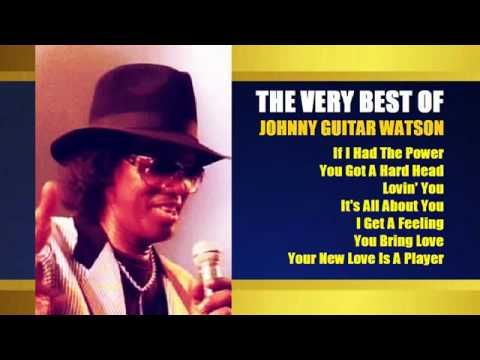 "Nearly 4 hours with the Very Best Songs of Johnny ""Guitar"" Watson"