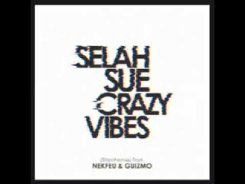 Selah Sue - Crazy Vibes (Street Remix) feat. Nekfeu (1995) et Guizmo