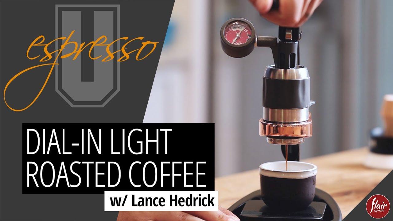 Espresso U  |  Dial-in Light Roasted Coffee