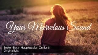 Broken Back - Happiest Man On Earth (Original Mix)