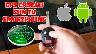 Localizador GPS Casero Con Tu SmartPhone Para Rastrear Tu Carro | Fácil de Usar 2019