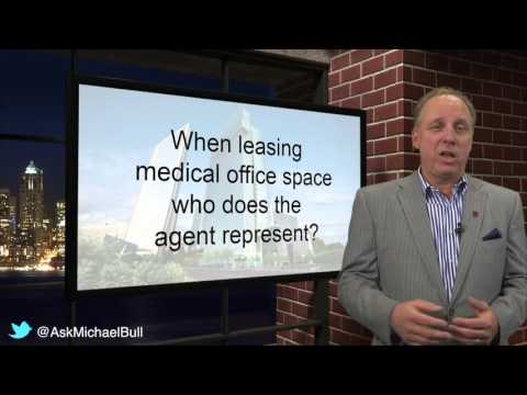 When Leasing Medical Office Space Who Does the Agent Represent?