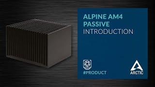 ARCTIC Alpine AM4 Passive Introduction