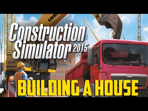 Construction Simulator 2015 - Building a House