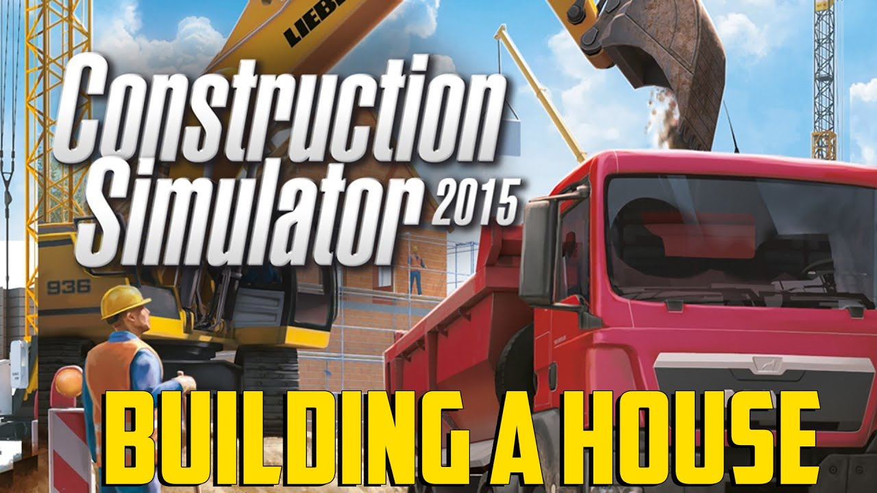 Construction Simulator 2015   Building A House   YouTube