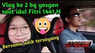 Vlog ke 2 Bg yosgon & keluarga pada saat Lebaran idul Fitri 1441 H