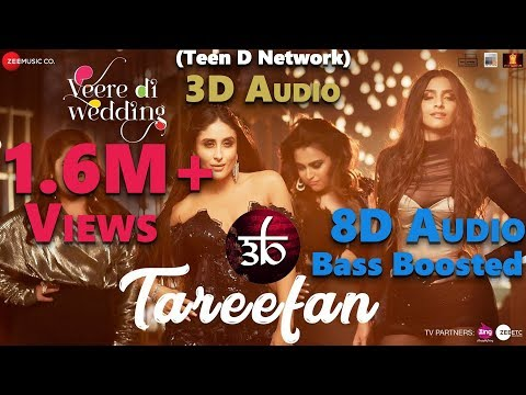 Tareefan | 3D Audio | Bass Boosted | Veere Di Wedding | Badshah | Virtual 3d Audio | HQ