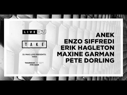 DJ Mag Live presents TAKE w/ ANEK , Enzo Siffredi & more