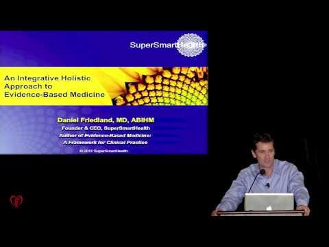 An Integrative Holistic Approach to Evidence Based Medicine - Daniel Friedland, MD, ABIHM