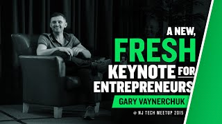NJ Tech Meetup - Keynote 2015 - Gary Vaynerchuk