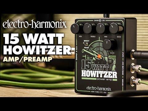 Electro-Harmonix 15Watt Howitzer Guitar Amp / Preamp Pedal