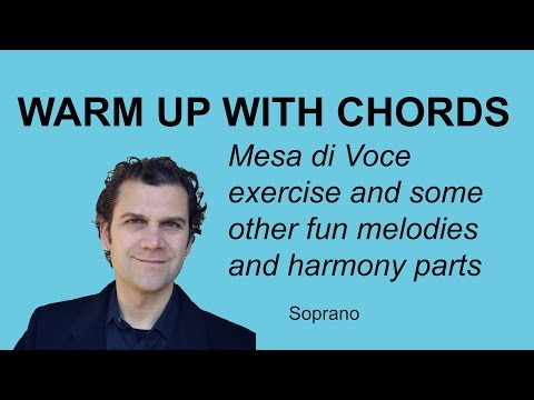 Warm Up with Chords - Messa Di Voce inspired exercises for Soprano