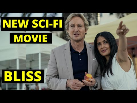 Bliss Trailer (2021) – New Sci-Fi Movie | Owen Wilson, Salma Hayek