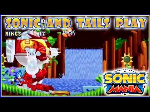 Sonic and Tails Play: Sonic Mania | Episode 1