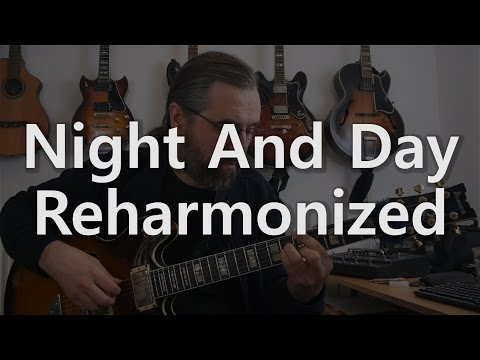 Night And Day - Modern Jazz Harmony Reharmonization - Jazz Guitar Chord Melody