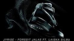 Jyrise - Forssit Jalas ft. Laiska Silmä