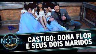 The Noite (03/09/14) Castigo Mestre Mandou: Dona Flor e Seus Dois Maridos