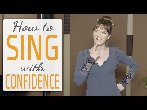 How to sing with confidence - sing more confidently