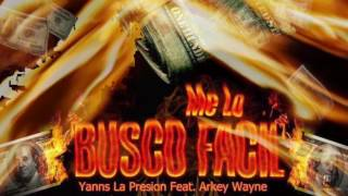 Yanns La Presion x Arkey Wayne - Me Lo Busco Facil (Prod By Franklyn El Interplanetario)