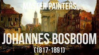 Johannes Bosboom (1817-1891) A collection of paintings 4K Ultra HD