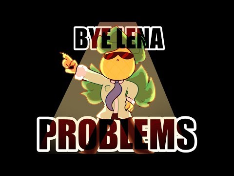 BYE LENA PROBLEMS // MEME (Пока Лена Проблем)