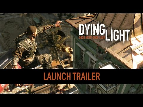 Dying Light - Launch Trailer