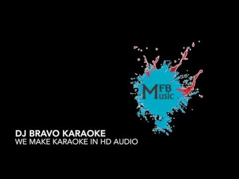 dj bravo karaoke - We make karaoke in Hd Audio