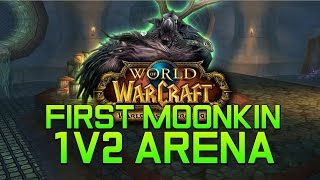Warlords of Draenor 1v2 Moonkin Arenas - DON