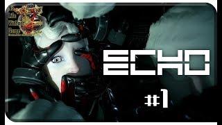 ECHO[#1] - Прибытие (Прохождение на русском(Без комментариев))
