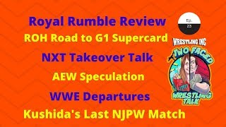 WINC's Two Faced (2/1): Royal Rumble, NXT, & ROH Reviews, Kushida Leaves NJPW, & WWE Departures