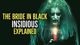 The BRIDE in BLACK (INSIDIOUS TRILOGY) Explained