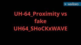 UH-64_Proximty vs fake UH64_SHoCKxWAVE