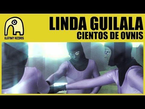LINDA GUILALA - Cientos De Ovnis [Official]